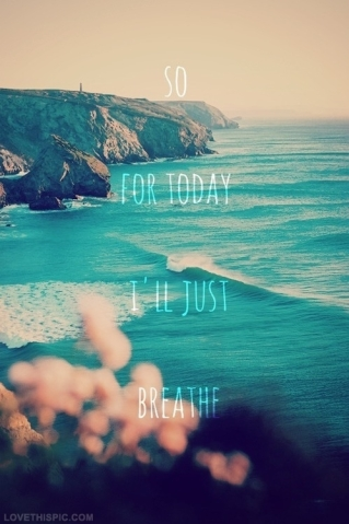 28309-So-For-Today-Ill-Just-Breathe
